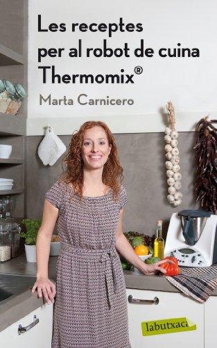 Les receptes per al robot de cuina Thermomix (r) (LABUTXACA)