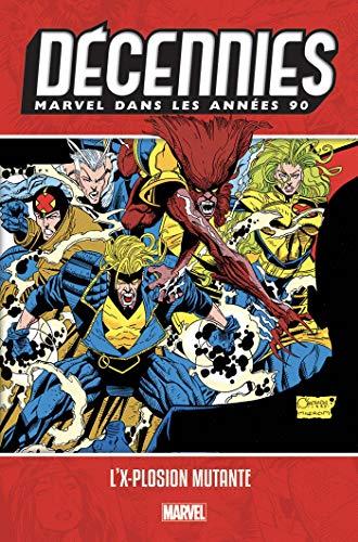 Décennies : Marvel dans les années 90 : L'X-plosion mutante