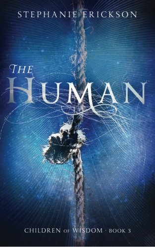 The Human: Volume 3 (The Children of Wisdom)
