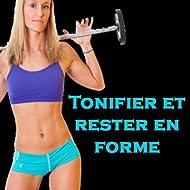 Tonifier et Rester en Forme (Aerobics, Cardio & Fitness Programmes)