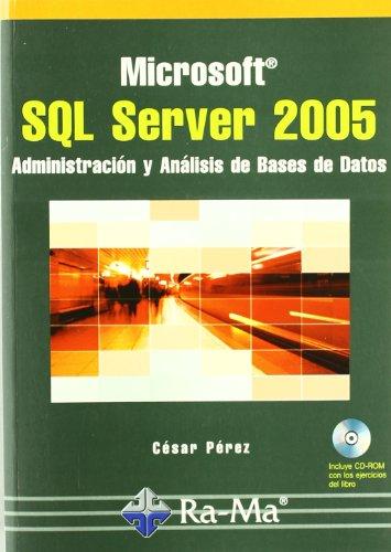 Microsoft SQL Server 2005. Administración y análisis de bases de datos.