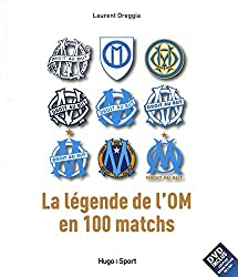 La légende de l'OM en 100 matchs + DVD