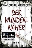 : Der Wundennäher: Thriller