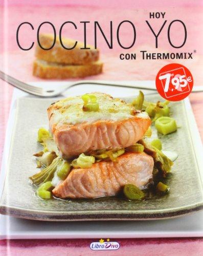 Hoy cocino yo con thermomix por Vv.Aa.