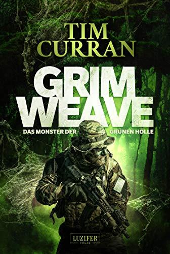 GRIMWEAVE - Das Monster der grünen Hölle: Horrorthriller