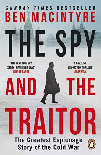 The Spy and the Traitor: The Greatest Espionage Story of the Cold War por Ben MacIntyre