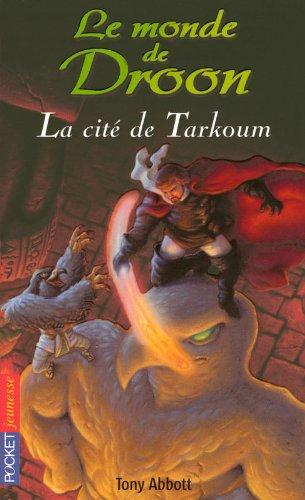 11. Le monde de Droon - La cité de Tarkoum