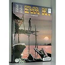 Eva K, Tome 3 : Traquenard