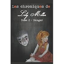 Les Chroniques de Lily Miller Tome II: Dangers