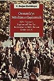 Osmanli'yi Muslumanlastirmak : Kitle Siyaseti Toplumsal Siniflar Boykotlar ve Milli Iktisat