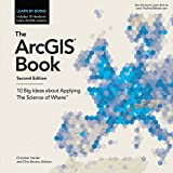 The ArcGIS Book: 10 Big Ideas About Applying The Science of Where (Arcgis Books)