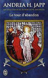 Les enquêtes de M. de Mortagne, bourreau, Tome 3 : Le tour d'abandon