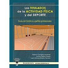 Los titulados de la actividad física y el deporte: Evolución histórica y prefiles profesionales