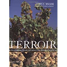 Terroir: Role of Geology, Climate and Culture in the Making of French Wines (Hors Catalogue)