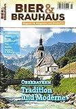 Bier und Brauhaus 3 2018 Oberbayern Tradition Moderne Zeitschrift Magazin Einzelheft Heft Biergenuss Braukulturen Brauerei