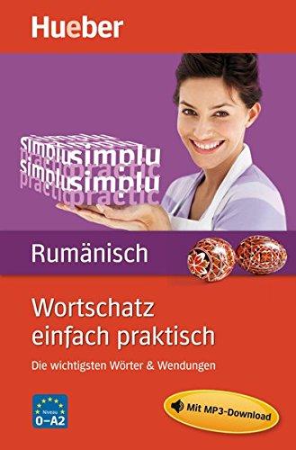 Wortschatz einfach praktisch Rumänisch: Die wichtigsten Wörter & Wendungen / Buch mit MP3-Download