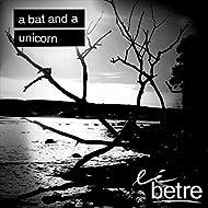 A bat and a unicorn