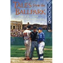 Tales From the Ballpark : More of the Greatest True Baseball Stories Ever Told by Mike Shannon (2000-03-03)
