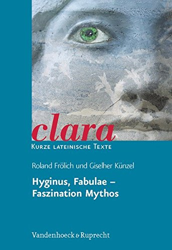 Fabulae. Faszination Mythos. (Lernmaterialien) (clara / Kurze lateinische Texte, Band 6)