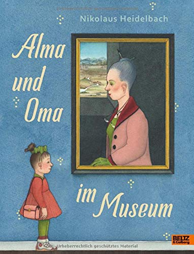 Alma und Oma im Museum: Vierfarbiges Bilderbuch