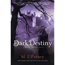 Dark Destiny (Dark Mirror) by M. J. Putney (2012-07-03)