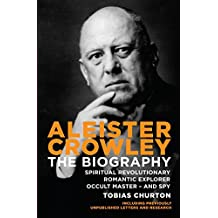 Aleister Crowley: The Biography
