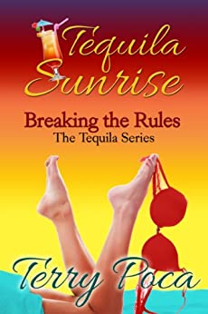 Tequila Sunrise~Breaking the Rules (The Tequila Series Book 1) (English Edition) par [Poca, Terry]