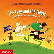 The Frog and the Mouse: English Children's Songs - Englische Kinderlieder