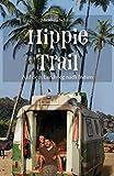 Hippie Trail: Auf dem Landweg nach Indien