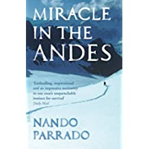 Miracle In The Andes: 72 Days on the Mountain and My Long Trek Home (English Edition)
