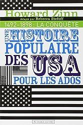 Une histoire populaire des Etats-Unis pour les ados : Volume 1, 1492-1898 : La conquête