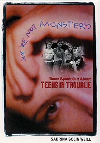 We're Not Monsters: Teens Speak Out about Teens in Trouble PDF Books