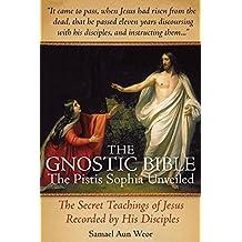 Gnostic Bible: The Pistis Sophia Unveiled by Samael Aun Weor (2012-09-28)