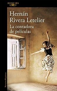 La contadora de películas par Hernán Rivera Letelier