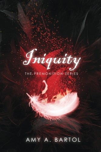 Iniquity The Premonition Series Volume 5 By Amy