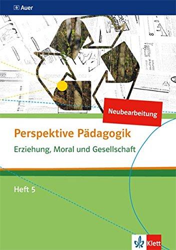 Perspektive Pädagogik: Erziehung, Moral und Gesellschaft