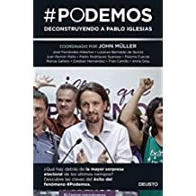 #Podemos. Deconstruyendo A Pablo Iglesias (Sin colección)
