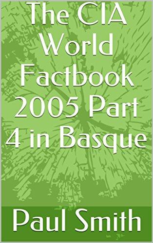The CIA World Factbook 2005 Part 4 in Basque (Basque Edition) por Paul Smith