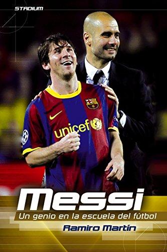 Messi: Un genio en la escuela del fútbol (Stadium) por Ramiro Martín Llanos