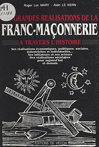 Les grandes ralisations de la franc-maonnerie  travers l'histoire