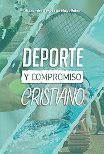 Deporte y compromiso cristiano por Alexandre Borges