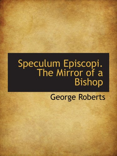 Speculum Episcopi. The Mirror of a Bishop