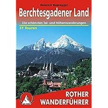 Berchtesgadener Land: Die schönsten Tal- und Bergwanderungen. 51 Touren (Rother Wanderführer)