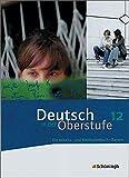 Deutsch in der Oberstufe - Ausgabe Bayern: Schülerbuch 12. Schuljahr - Peter Kohrs