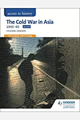 Access to History: The Cold War in Asia 1945-93 for OCR Second Edition Paperback