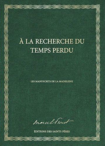 À la recherche du temps perdu, les manuscrits de la madeleine par Marcel Proust