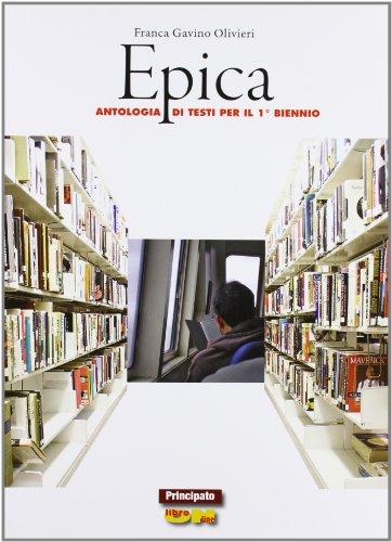 Epica. LibroLIM. Per le Scuole superiori. Con e-book. Con espansione online
