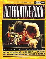 Alternative Rock : Third Ear - The Essential Listening Companion by Dave Thompson (2000-11-01)