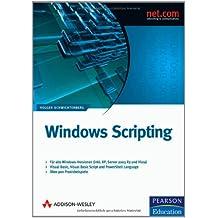 Windows Scripting. Automatisierte Systemadministration mit dem Windows Script Host und der Windows PowerShell (2 Bände im Schuber)