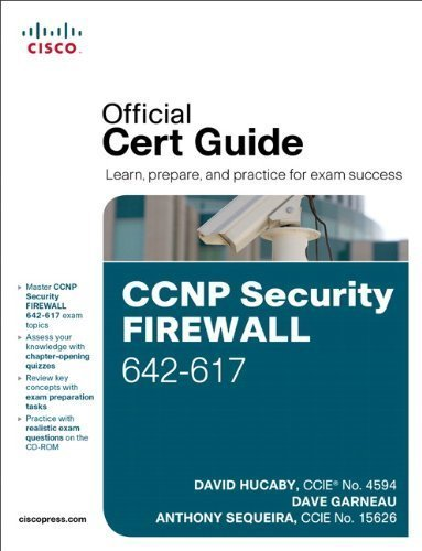 CCNP Security Firewall 642-617 Official Cert Guide 1st edition by Hucaby, David, Garneau, Dave, Sequeira, Anthony (2011) Hardcover
